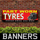 Tyres Part Worn PVC Banner Printing Tyre Fixing Service Signs (BANPN00241)
