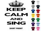 Keep Calm And Sing T-Shirt #D114 - Free Shipping for sale