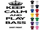 Keep Calm And Play Bass T-Shirt #D113 - Free Shipping for sale