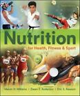 Nutrition for Health, Fitness and Sport by Melvin Williams. 10th Edition.