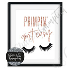 Fashion Art 'Primpin aint easy' beauty/bedroom/office room rose gold silver
