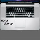 Never Give Up Decal Sticker for Trackpad Laptop Macbook Cup Mug Car Window Wall