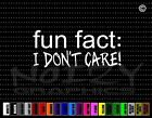 Fun Fact: I Dont Care Funny Cute Redneck Family Car Decal Window Vinyl Sticker