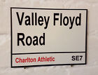 Charlton Athletic fc Valley Floyd Road Street Sign 2 Sizes Available football