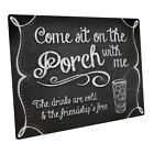 Black Chalk-look Come Sit on the Porch With Me Metal Sign; Wall Decor for Porch