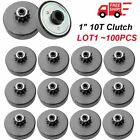 """(Lot 1-100PCS) Go Kart Centrifugal Clutch 1"""" 10 Tooth bore #40 41 420 Chain BE"""