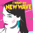 I WANT MY NEW WAVE - 80'S HITS - CD!  DURAN DURAN/BLONDIE/ELVIS COSTELLO/B 52'S!