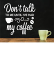 DON'T TALK TO ME UNTIL I'VE HAD MY COFFEE WALL DECAL FUNNY KITCHEN WALL QUOTE
