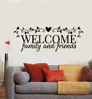 Vinyl Wall Decal Welcome Family And Friends Quote Words House Stickers (g1180)