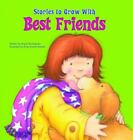 Best Friends [Stories to Grow With] by Burlington, Abigail , Library Binding
