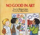 No Good in Art by Cohen, Miriam , Library Binding