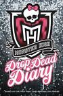 Monster High Drop Dead Diary by Harris, Abaghoul , Hardcover