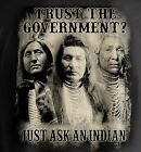 Patriotic T Shirt Trust the Government American Indians Small to 6XL and Tall