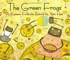 The Green Frogs: A Korean Folktale by Heo, Yumi , Hardcover