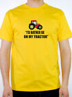 I'D RATHER BE ON MY TRACTOR - Farming / Farmer Themed Mens T-Shirt
