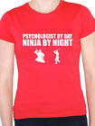 PSYCHOLOGIST BY DAY NINJA BY NIGHT Science / Mental / Fun Themed Women's T-Shirt