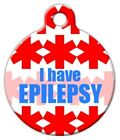 I HAVE EPILEPSY - Custom Personalized Pet ID Tag for Dog and Cat Collars