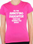 ANNOYING DAUGHTER - Family / Sister / Child / Girl / Fun Themed Womens T-Shirt