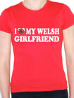 I LOVE MY WELSH GIRLFRIEND - Wales / British Isles / Fun Themed Women's T-Shirt