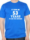 IT TOOK ME 53 YEARS - Fifty Three / 53rd Birthday Gift Themed Mens T-Shirt