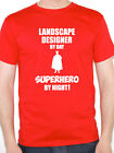 LANDSCAPE GARDENER BY DAY SUPERHERO - Garden / Plants / Fun Themed Mens T-Shirt