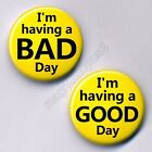 I'm Having a Good Bad Day 25mm Button Badges Twin Pack Feeling Happy Sad Funny
