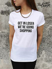 GET IN LOSER WE'RE GOING SHOPPING Mean Girls T-shirt Top Glen Coco Tumblr You Go