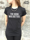 THE BOOK WAS BETTER T-shirt Top Tumblr Harry Potter Funny Slogan Blogger Hipster