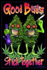 GOOD BUDS STICK TOGETHER - WEED BLACKLIGHT POSTER - 23X35 POT MARIJUANA 1931