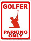 Golfer Parking Only Sign. Size Choice. Affordable Gift for the Golf Enthusiast