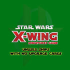 Star Wars X-Wing Miniatures Game: Unused Ships with NO upgrade cards!