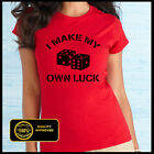 I Make My Own Luck Tshirt, Dice Shirt, Funny Tees, Hip Hop, Lucky T-shirt