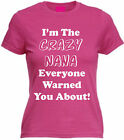 I'M THE CRAZY NANA EVERYONE WARNED YOU ABOUT T-SHIRT Funny Fitted Cotton Joke