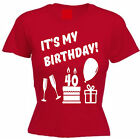 IT'S MY BIRTHDAY T-SHIRT 40th-49th All Ages Forties Women's Present Party Gift