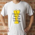 I Only Drink Beer T-Shirt - Funny Mens Novelty T Shirt (Free Shipping)