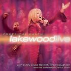 Cover the Earth by Lakewood Church CD Israel Houghton Cindy Cruse Ratcliff 2003