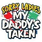 NEW Funny Youth Kids Toddler My Daddy's Taken T Shirt