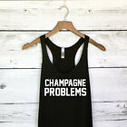 Champagne Problems Racerback Tank Top for Women - NEW - (S,M,L)