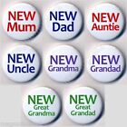 New Mum Dad 25mm Badges Auntie Uncle Grandma Grandad Great To Be Baby Shower