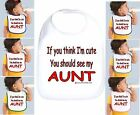 Rabbit Skins Infant Cotton Snap Bib If You Think I'm Cute See My Aunt