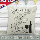 Wine Quote Reserved For Mum and Wine Cushion Fun Mothers Day Birthday Gift Idea