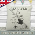 Reserved For Mum and Cup of Tea Cushion Fun Mothers Day Birthday Gift Idea