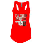 IM WITH STUPID Women's TANK TOP SHIRT ASSORTED COLORS MUST!! SIZES S-2XL