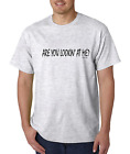 Bayside Made USA T-shirt Are You Lookin Looking At Me Funny Attitude