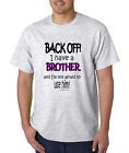 Bayside Made USA T-shirt Back Off I Have A Brother Not Afraid To Use Him