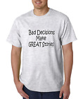 Bayside Made USA T-shirt Bad Decisions Make Great Stories
