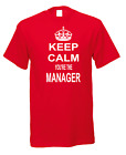 Keep Calm You're The Manager Football Linesman Soccer Footie Novelty T-shirt