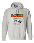 hooded Sweatshirt Hoodie I'm The Crazy Uncle Everyone Warned You About