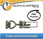 Over Centre / Center Fastener, Latch, Catch - All Sizes - Zinc Plated, Stainless