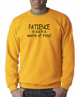 Long Sleeve T-shirt Unique Patience Is Such A Waste Of Time